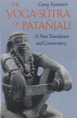 The Yoga-Sutra of Patanjali by Georg Feuerstein, PhD