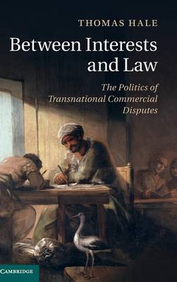 Between Interests and Law by Thomas Hale