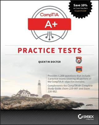 Comptia A+ Practice Tests by Quentin Docter