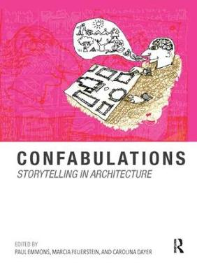Confabulations : Storytelling in Architecture RPD by Paul Emmons