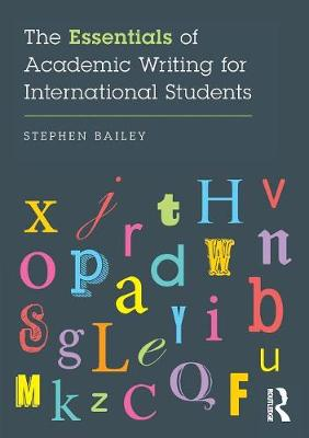 Essentials of Academic Writing for International Students by Stephen Bailey