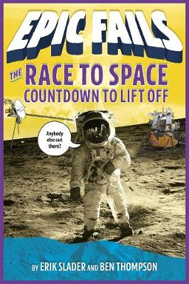 Race to Space: A Failure to Launch (Epic Fails #2) by Ben Thompson