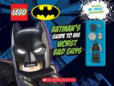 LEGO Batman: Batman's Guide to His Worst Bad Guys book