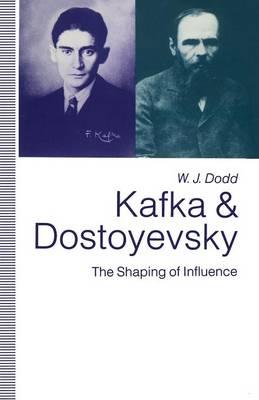 Kafka and Dostoyevsky by W.J. Dodd