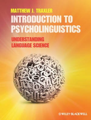 Introduction to Psycholinguistics by Matthew J. Traxler