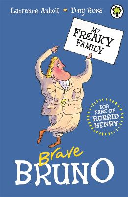 My Freaky Family: Brave Bruno by Laurence Anholt