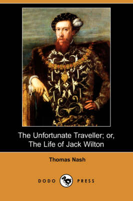 Unfortunate Traveller; Or, the Life of Jack Wilton (Dodo Press) book