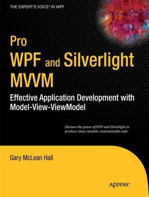 Pro WPF and Silverlight MVVM by Gary Hall