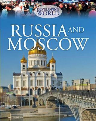 Developing World: Russia and Moscow by Philip Steele
