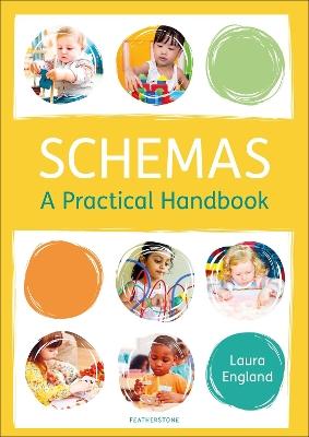 Schemas: A Practical Handbook by Laura England