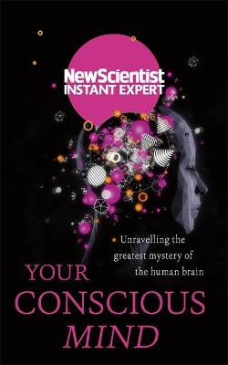 The Your Conscious Mind by New Scientist