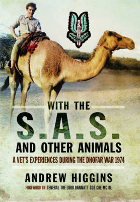 With the SAS and Other Animals by Andrew Higgins