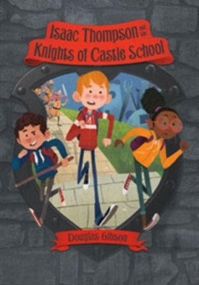 Isaac Thompson and the Knights of Castle School book