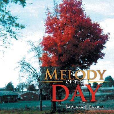 Melody of the Day by Barbara E. Barber