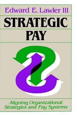 Strategic Pay by Edward E. Lawler, III