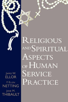 Religious and Spiritual Aspects of Human Service Practice by James W. Ellor
