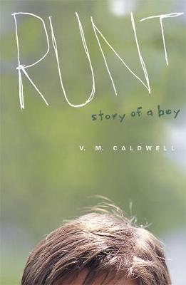 Runt by V. M. Caldwell