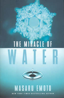 Miracle of Water by Masaru Emoto