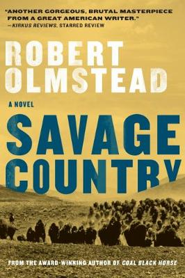 Savage Country by Robert Olmstead