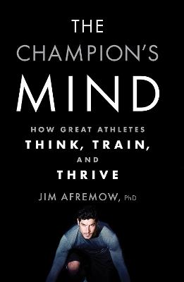 Champion's Mind by Jim Afremow