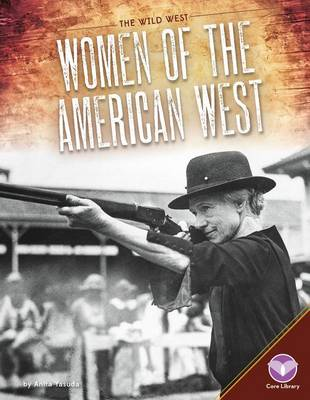 Women of the American West by Anita Yasuda