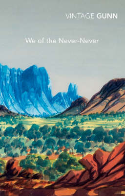 We Of The Never-Never by Mrs. Aeneas Gunn