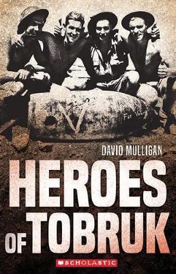 My Australian Story: Heroes of Tobruk (New Edition) by David Mulligan