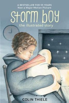 Storm Boy: The Illustrated Story by Colin Thiele