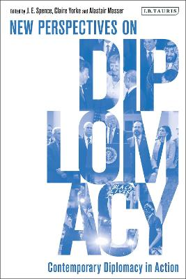 Contemporary Diplomacy in Action: New Perspectives on Diplomacy by Alastair Masser