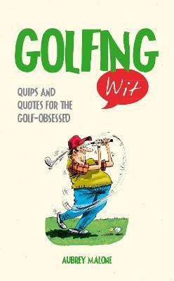 Golfing Wit by Aubrey Malone