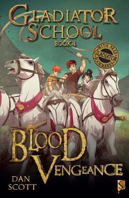 Gladiator School 4: Blood Vengeance by Dan Scott