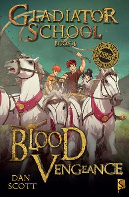 Gladiator School 4: Blood Vengeance by Dan Scott