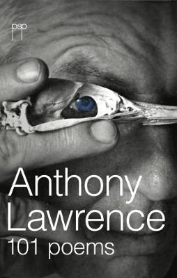 101 Poems by Anthony Lawrence