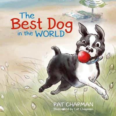 The Best Dog in the World by Patricia Chapman