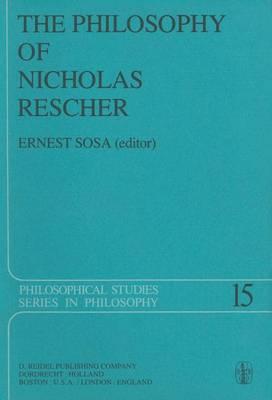 The Philosophy of Nicholas Rescher by Ernest Sosa