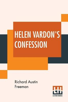 Helen Vardon's Confession by Richard Austin Freeman