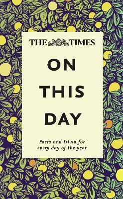 The Times On This Day: Facts and trivia for every day of the year by James Owen