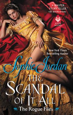 Scandal of It All by Sophie Jordan