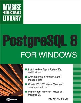 PostgreSQL 8 for Windows by Richard Blum