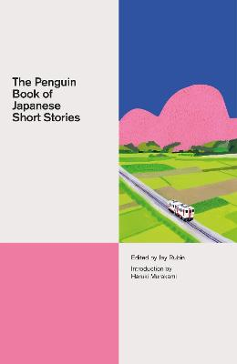 The Penguin Book of Japanese Short Stories by Jay Rubin