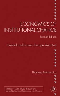 Economics of Institutional Change by Tomasz Mickiewicz
