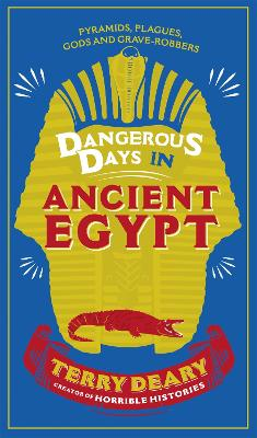 Dangerous Days in Ancient Egypt by Terry Deary