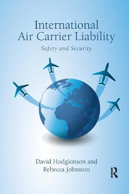 International Air Carrier Liability: Safety and Security by David Hodgkinson
