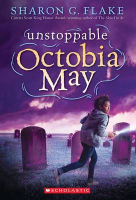 Unstoppable Octobia May by Sharon G Flake
