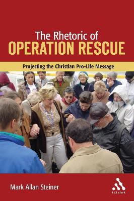 Rhetoric of Operation Rescue book