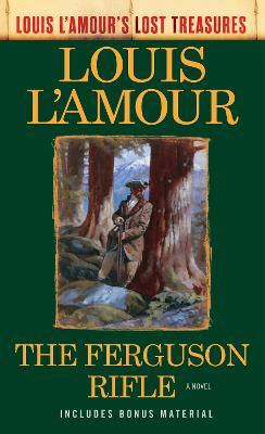 The Ferguson Rifle by Louis L'amour