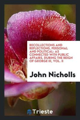 Recollections and Reflections, Personal and Political by John Nicholls