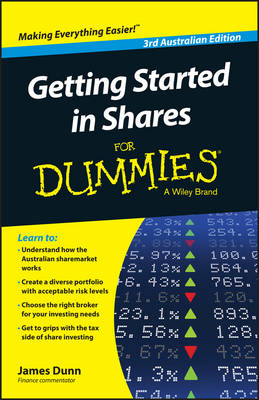 Getting Started in Shares For Dummies Australia by James Dunn