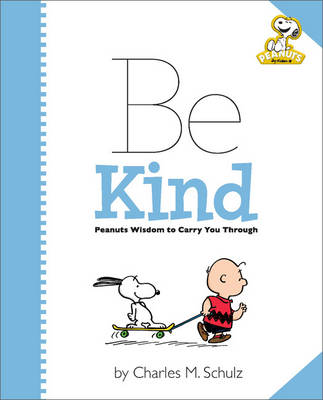 Peanuts: Be Kind by Charles Schulz