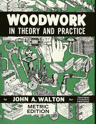 Woodwork In Theory And Practice book